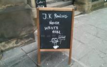 "Sign outside cafe in Edinburgh saying ""J K Rowling never wrote here"""